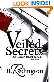 Veiled Secrets (The Broken Heart Series Book 3)