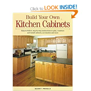 Build Your Own Kitchen Cabinets: Amazon.ca: Danny Rubie: Books