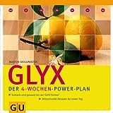 GLYX - Der 4-Wochen-Power-Plan: Schlank und gesund mit der GLYX-Formel. Blitzschnelle Rezepte für jeden Tag title=