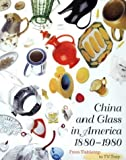img - for China and Glass in America, 1880-1980: From Table Top to TV Tray book / textbook / text book