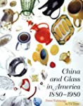 China and Glass in America, 1880-1980...