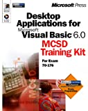 Training Associates Inc Desktop Applications for Microsoft Visual Basic 6.0: MCSD Training Kit for Exam 70-176 (with CD-ROM)