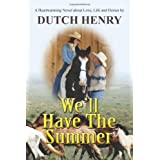 We'll have the Summer ~ Dutch Henry