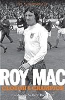Roy Mac: Clough's Champion My Autobiography