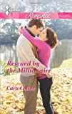 Rescued by the Millionaire (Harlequin Romance)