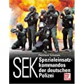 SEK: Spezialeinsatzkommandos der deutschen Polizei