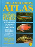 Dr. Axelrod's Atlas of Freshwater Aquarium Fishes (0793800331) by Walls, Jerry G.