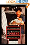 The Meanings of Macho: Being a Man in...