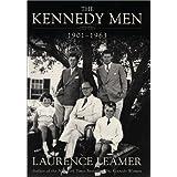 The Kennedy Men: 1901-1963 ~ Laurence Leamer