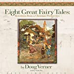Eight Great Fairy Tales: From a Christian Perspective | Doug Verner