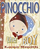 Pinocchio: The Boy (0670035858) by Smith, Lane
