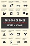 The Book of Times: From Seconds to Centuries, a Compendium of Measures