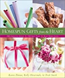 Homespun Gifts from the Heart: More Than 200 Creative Ideas, 250 Gift Tags, & Easy Directions
