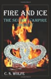 Fire and Ice: The Secret Vampire Society