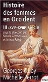 Histoire des femmes en Occident, tome 3 : XVIe-XVIIIe si�cle par Perrot