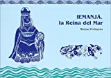 Iemanja, La Reina Del Mar (Spanish Edition)