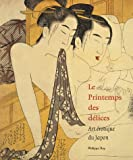 Le Printemps des d�lices : Art �rotique du Japon