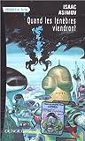 echange, troc Isaac Asimov - Quand les ténèbres viendront