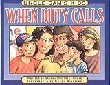 Uncle Sams Kids: When Duty Calls