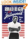 Ronald Reagan in Hollywood: Movies and Politics (Cambridge Studies in the History of Mass Communication)