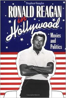 Amazon.com: Ronald Reagan in Hollywood: Movies and Politics (Cambridge