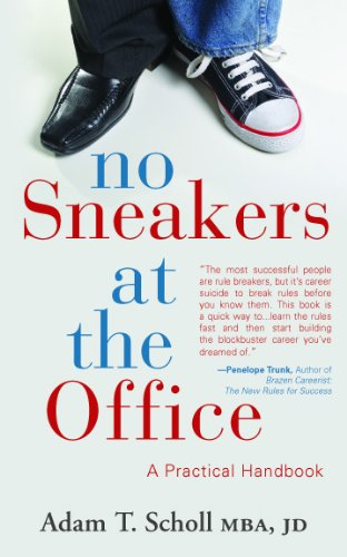 No Sneakers at the Office: A Practical Handbook for the Business... by Adam T. Scholl