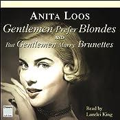Gentlemen Prefer Blondes & But Gentlemen Marry Brunettes | [Anita Loos]