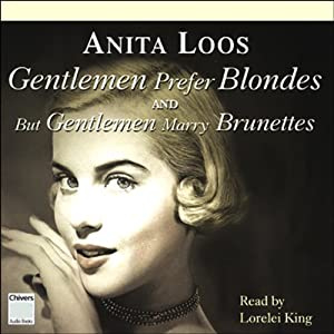 Gentlemen Prefer Blondes & But Gentlemen Marry Brunettes | [Anita Loos]