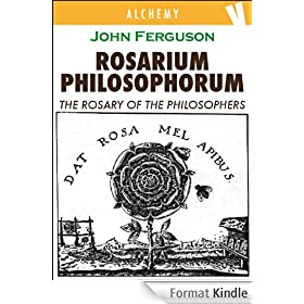 Rosarium Philosophorum - The Rosary of the Philosopher (English Edition)
