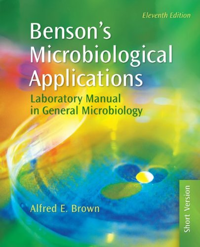 Benson's Microbiological Applications: Laboratory Manual...