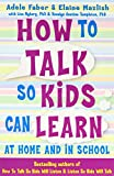 How to Talk So Kids Can Learn: At Home and in School (1853407046) by Faber, Adele