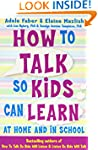 How to Talk So Kids Can Learn: At Hom...