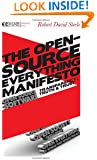 The Open-Source Everything Manifesto: Transparency, Truth, and Trust (Manifesto Series)
