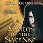 A Witch in Time Saves Nine | Nikki Broadwell