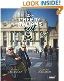 Two Greedy Italians Eat Italy. Antonio Carluccio, Gennaro Contaldo