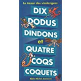 Dix dodus dindons et quatre coqs coquets : Le tr�sor des virelanguespar Jean-Hugues Malineau