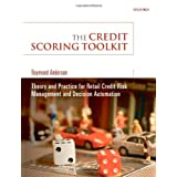 The Credit Scoring Toolkit: Theory and Practice for Retail Credit Risk Management and Decision Automationby Raymond Anderson