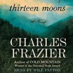 Thirteen Moons | Charles Frazier