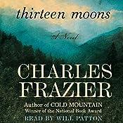Thirteen Moons | [Charles Frazier]