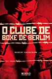 Clube de Boxe de Berlim - The Berlin Boxing Club (Em Portugues do Brasil)