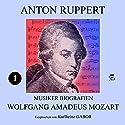 Wolfgang Amadeus Mozart (Musiker-Biografien 1) Hörbuch von Anton Ruppert Gesprochen von: Karlheinz Gabor