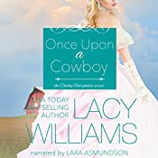 Once Upon a Cowboy: Cowboy Fairytales, Book 1 | [Lacy Williams]