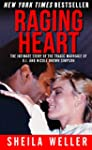 Raging Heart: The Intimate Story of t...