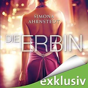 Die Erbin (Die Erbin 1) Hörbuch von Simona Ahrnstedt Gesprochen von: Vera Teltz