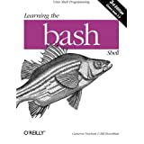 Learning the bash Shell: Unix Shell Programming (In a Nutshell (O'Reilly))by Cameron Newham