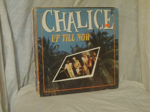 UP TILL NOW ~ 1980-1987 ~ CHALICE ~ Promo ~ by Wayne Armand, Mikey Wallace, Trevor Roper, Papa Keith Francis and Alla