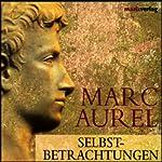 Selbstbetrachtungen | Marc Aurel