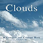 Clouds: A Compare and Contrast Book | Katharine Hall