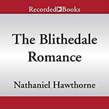 The Blithedale Romance (       UNABRIDGED) by Nathaniel Hawthorne Narrated by Jonathan Fried