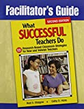 img - for Facilitator's Guide to What Successful Teachers Do: 101 Research-Based Classroom Strategies for New and Veteran Teachers book / textbook / text book